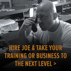 Hire Joe and Take Your Training or Business to the Next Level