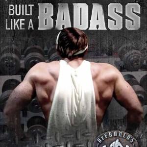 Top 22 Ways to be BUILT LIKE A BADASS!